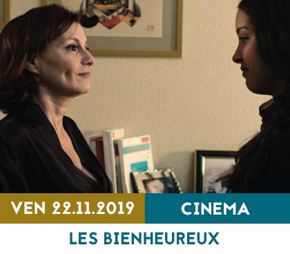 LES BIENHEUREUX   CINEMA VEN 22.11.2019